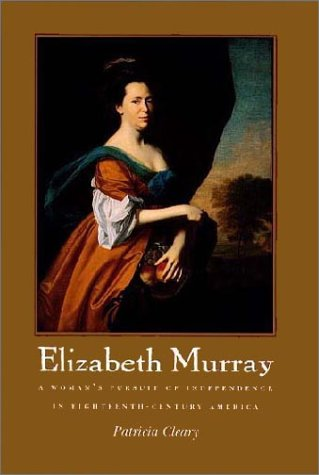 9781558492639: Elizabeth Murray: A Woman's Pursuit of Independence in Eighteenth-Century America