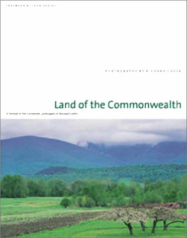 9781558492653: Land of the Commonwealth: A Portrait of the Conserved Landscapes of Massachusetts