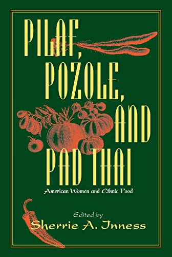 9781558492868: Pilaf, Pozole, and Pad Thai: American Women and Ethnic Food