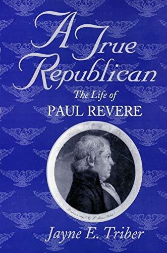 9781558492943: A True Republican: The Life of Paul Revere