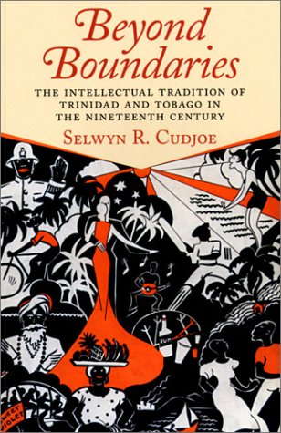 9781558493186: Beyond Boundaries: The Intellectual tradition of Trinidad and Tobago in the Nineteenth Century