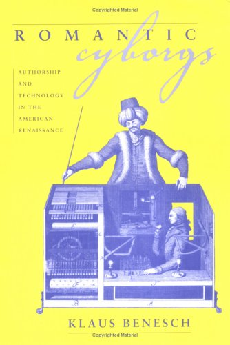 9781558493230: Romantic Cyborgs: Authorship and Technology in the American Renaissance