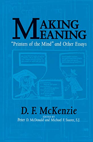9781558493360: Making Meaning: Printers of the Mind and Other Essays (Studies in Print Culture and the History of the Book)