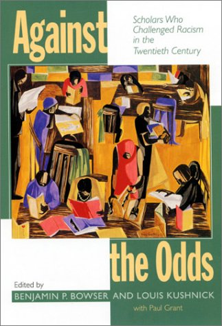 9781558493438: Against the Odds: Scholars Who Challenged Racism in the Twentieth Century