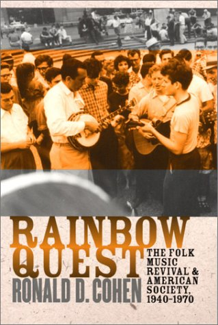 9781558493469: Rainbow Quest: The Folk Music Revival and American Society, 1940-1970