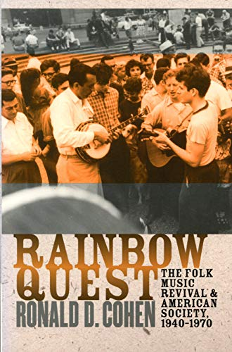 9781558493483: Rainbow Quest: The Folk Music Revival and American Society, 1940-1970 (Culture, Politics, and Cold War)