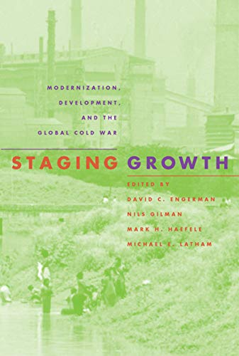 9781558493704: Staging Growth: Modernization, Development, and the Global Cold War