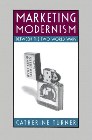 9781558493766: Marketing Modernism between the Two World Wars (Studies in Print Culture and the History of the Book)
