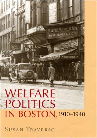 9781558493780: Welfare Politics in Boston, 1910-1940 (Political Development of the American Nation: Studies in Politics and History)
