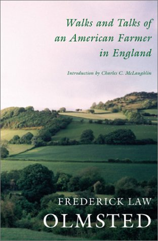 Walks and Talks of an American Farmer in England: Olmsted, Frederick Law, Jr.