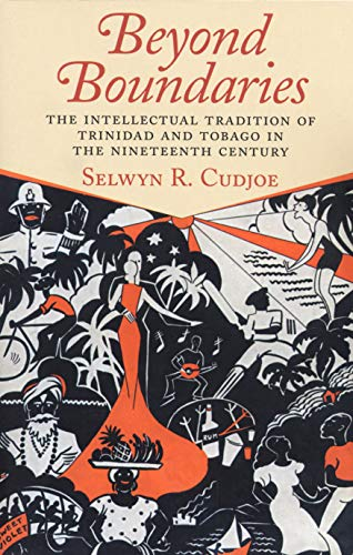 9781558493919: Beyond Boundaries: The Intellectual tradition of Trinidad and Tobago in the Nineteenth Century