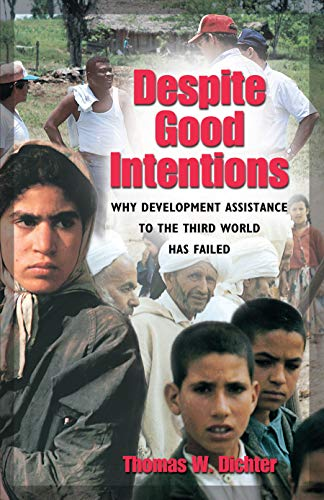 9781558493933: Despite Good Intentions: Why Development Assistance to the Third World Has Failed