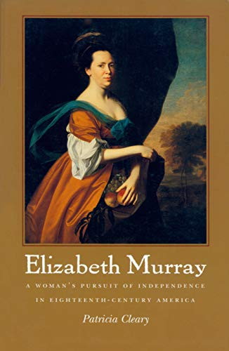 9781558493964: Elizabeth Murray: A Woman's Pursuit of Independence in Eighteenth-Century America