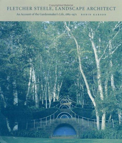 9781558494138: Fletcher Steele, Landscape Architect: An Account of the Gardenmaker's Life, 1885-1971 (Lalh Designers & Places S)