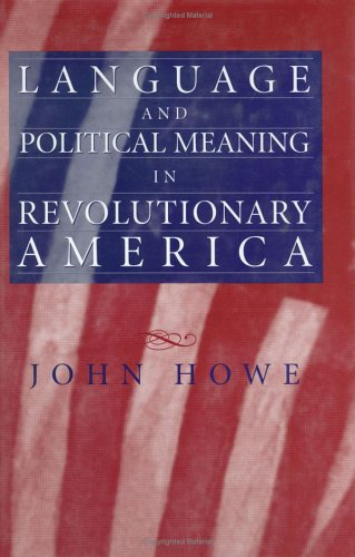 9781558494220: Language and Political Meaning in Revolutionary America (American History)