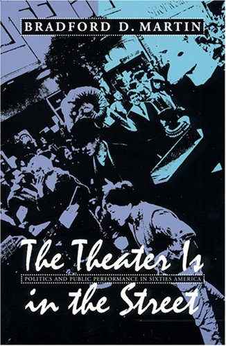 9781558494497: The Theater Is in the Street: Politics and Public Performance in 1960s America