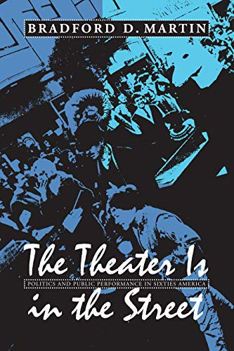 9781558494589: The Theater Is in the Street: Politics and Public Performance in 1960s America