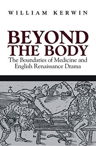 9781558494824: Beyond the Body: The Boundaries of Medicine and English Renaissance Drama (Massachusetts Studies in Early Modern Culture)