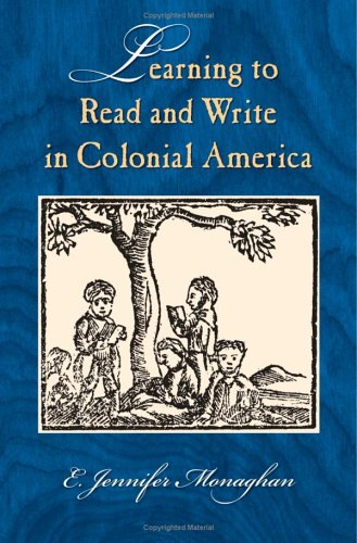 9781558494862: Learning to Read and Write in Colonial America (Studies in Print Culture and the History of the Book)