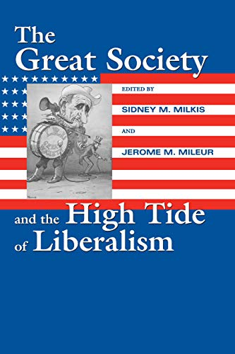 9781558494930: The Great Society And The High Tide Of Liberalism (Political Development of the American Nation: Studies in Politics and History)