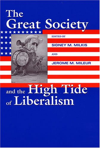 9781558494947: The Great Society and the High Tide of Liberalism (Political Development of the American Nation: Studies in Politics & History) (Political Development ... Nation: Studies in Politics and History)