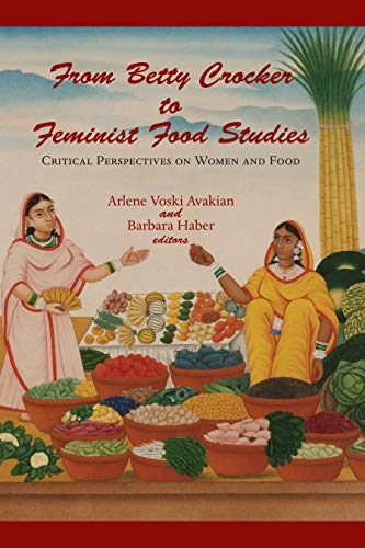 9781558495111: From Betty Crocker to Feminist Food Studies: Critical Perspectives on Women and Food