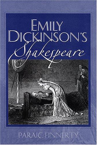 Emily Dickinson's Shakespeare : : (): Finnerty, Paraic
