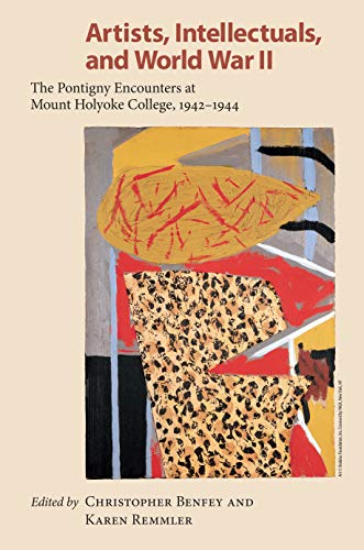 9781558495319: Artists, Intellectuals, and World War II: The Pontigny Encounters at Mount Holyoke College, 1942-1944