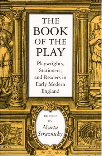 9781558495326: The Book of the Play: Playwrights, Stationers, and Readers in Early Modern England (Massachusetts Studies in Early Modern Culture)