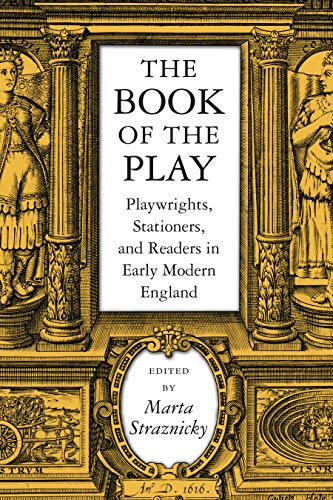 9781558495333: The Book of the Play: Playwrights, Stationers, and Readers in Early Modern England (Studies in Print Culture and the History of the Book)