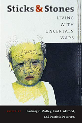 Sticks & Stones: Living With Uncertain Wars (SIGNED)
