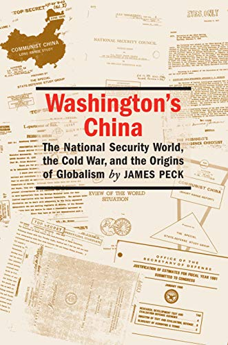 9781558495371: Washington's China: The National Security World, the Cold War, and the Origins of Globalism (Culture, Politics & the Cold War)
