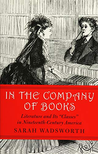 9781558495418: In the Company of Books: Literature and Its