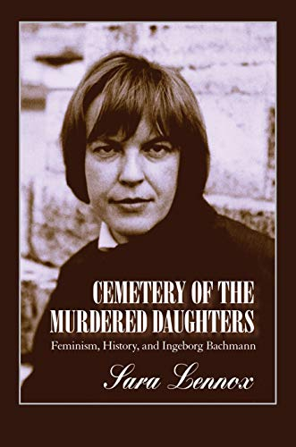 9781558495524: Lennox, S: Cemetery of the Murdered Daughters: Feminism, History and Ingeborg Bachmann