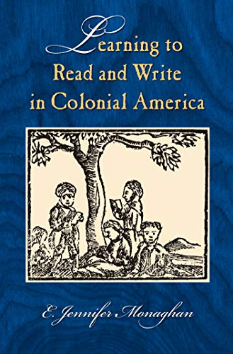 9781558495814: Learning to Read and Write in Colonial America (Studies in Print Culture and the History of the Book)