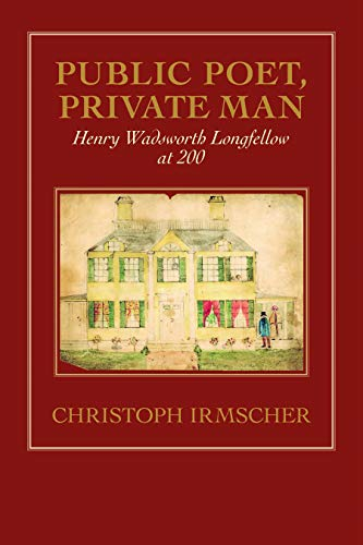 9781558495845: Public Poet, Private Man: Henry Wadsworth Longfellow at 200