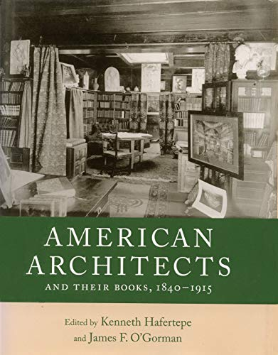 9781558496026: American Architects and Their Books, 1840-1915 (Studies in Print Culture and the History of the Book)