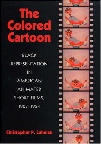 9781558496132: The Colored Cartoon: Black Presentation in American Animated Short Films, 1907-1954