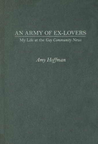 9781558496200: An Army of Ex-lovers: My Life at the Gay Community News
