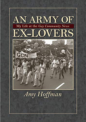 9781558496217: An Army of Ex-Lovers: My life at the Gay Community News