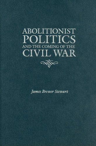 9781558496347: Abolitionist Politics and the Coming of the Civil War