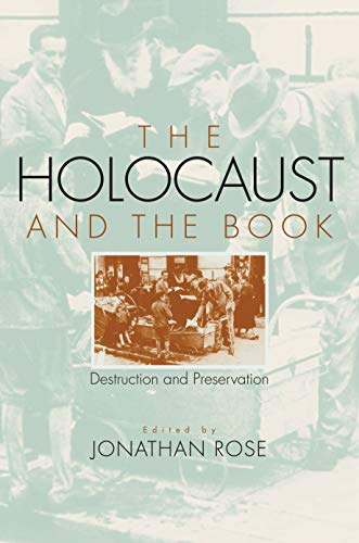 9781558496439: The Holocaust and the Book: Destruction and Preservation (Studies in Print Culture and the History of the Book)