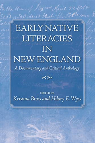 Early Native Literacies in New England: A Documentary and Critical Anthology (Native Americans of ...