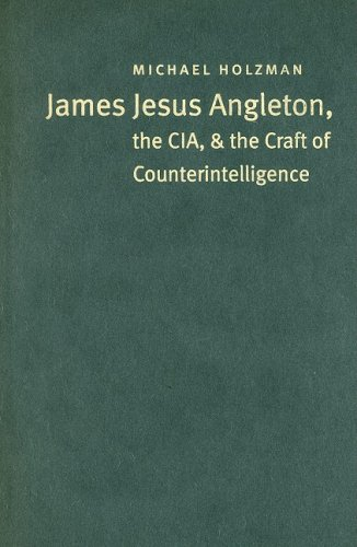 9781558496491: James Jesus Angleton, the CIA, and the Craft of Counterintelligence