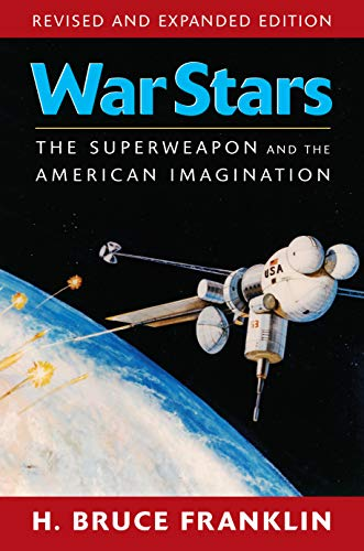 9781558496514: War Stars: The Superweapon and the American Imagination