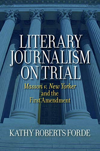 9781558496538: Literary Journalism on Trial: Masson v. New Yorker and the First Amendment
