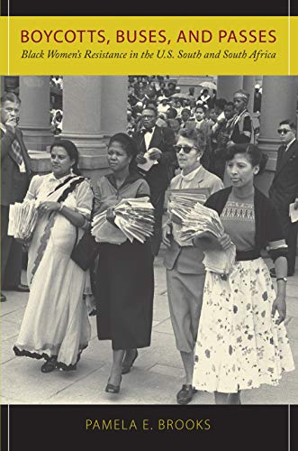 Boycotts, Buses, and Passes: Black Women's Resistance in the U.S. South and South Africa (...