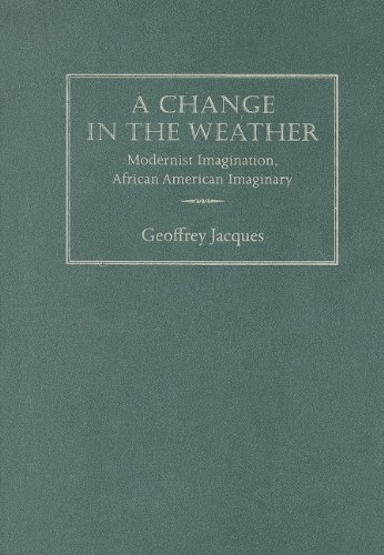 9781558496873: A Change in the Weather: Change in the Weather: Modernist Imagination, African American Imaginary