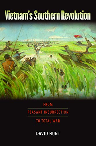 9781558496927: Vietnam's Southern Revolution: From Peasant Insurrection to Total War, 1959-1968 (Culture, Politics, and the Cold War)