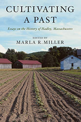 9781558497009: Cultivating a Past: Essays on the History of Hadley, Massachusetts